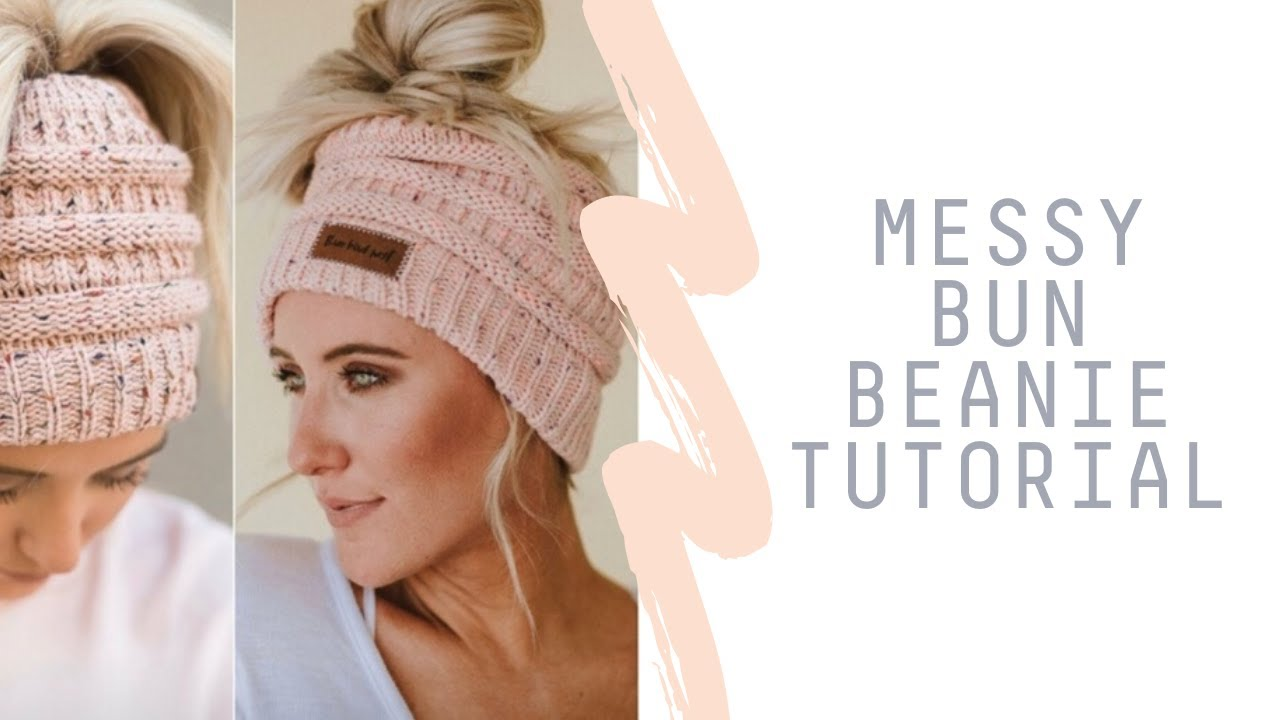 Messy Bun Beanie Hair Tutorial - Top Knot Hat Giveaway CLOSED. Three Bird  Nest 68502171229