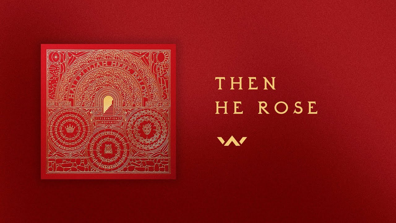 Then He Rose | Official Audio | Elevation Worship