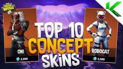 TOP 10 CONCEPT SKINS IN FORTNITE! - Fortnite: Battle Royale