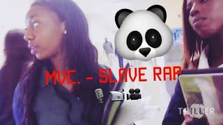 MVC. - Slave Rap