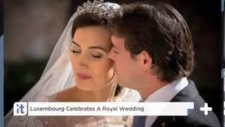 Luxembourg Celebrates A Royal Wedding *