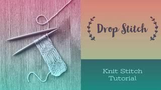 Knit Drop Stitch Tutorial
