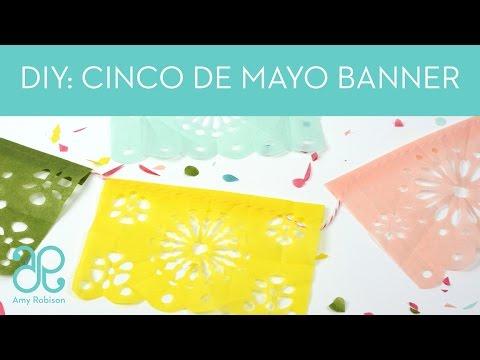 DIY Cinco De Mayo Banner - Papel Picado
