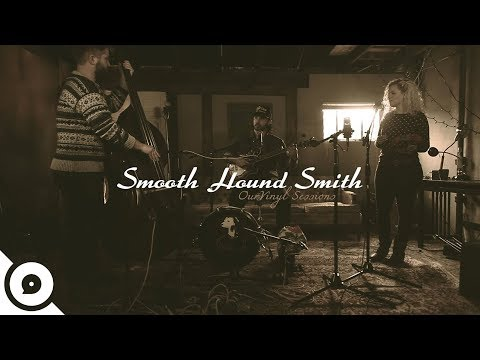 Smooth Hound Smith - She Calls Me Daddy | OurVinyl Sessions