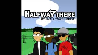 Small Town Uprise - Everything Good (Prod. By MTO Beats) [Half Way There]