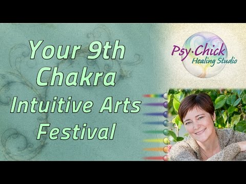Your 9th Chakra @ Intuitive Arts Festival - YouTube