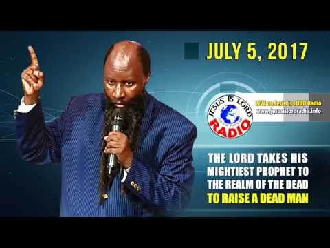 THE LORD TAKES HIS MIGHTIEST PROPHET TO THE REALM OF THE DEAD TO RAISE A DEAD MAN - PROPHET OWOUR