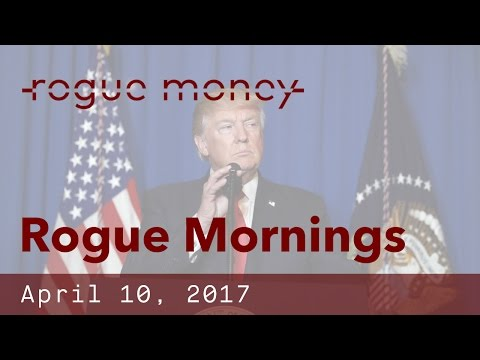 Rogue Mornings - Signaling, Show of Strength or Regime Change (04/10/2017)