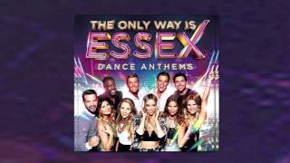 The Only Way is Essex Dance Anthems [FREE MINI MIX CD1)