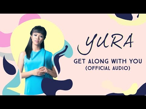 YURA YUNITA - Get Along With You (Official Audio)
