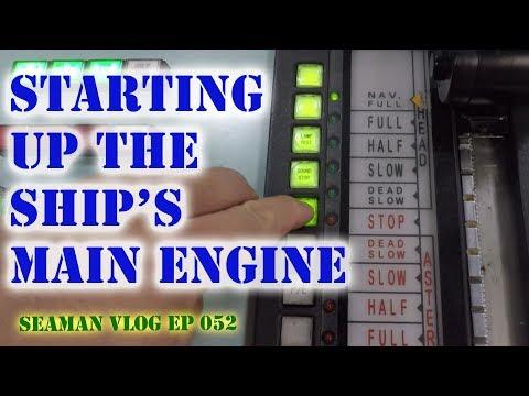 How to Start the Ship's Main Engine | Seaman VLOG 052