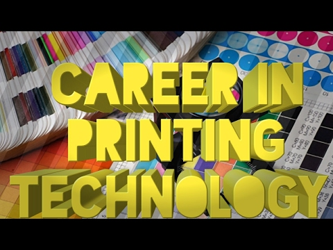 Printing Technology Future. Career in Printing Technology. Colleges in India see description.