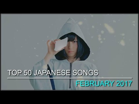 My Top 50 Japanese Songs - February 2017