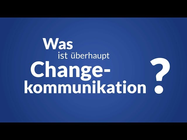 Was ist Change-Kommunikation?