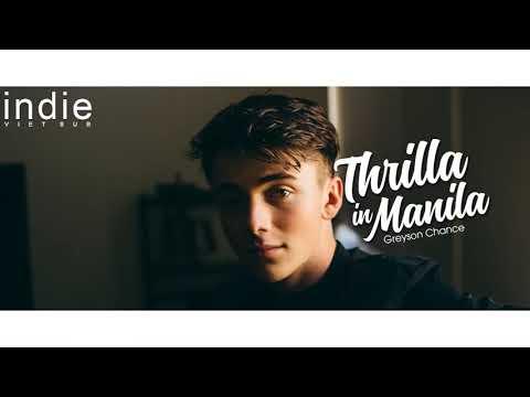 [Vietsub+Lyrics] Greyson Chance - Thrilla In Manila