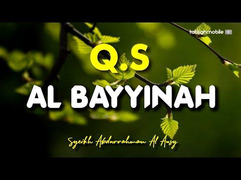 Surah Al Bayyinah Syeikh Abdurrahman Al Ausy Teks Arab Dan Terjemahan
