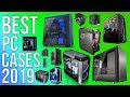 BEST PC CASES of 2019 | TOP 15 BEST PC CASE YOU CAN BUY IN 2019!