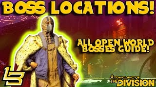 All Named Boss Locations & Guide (The Division)