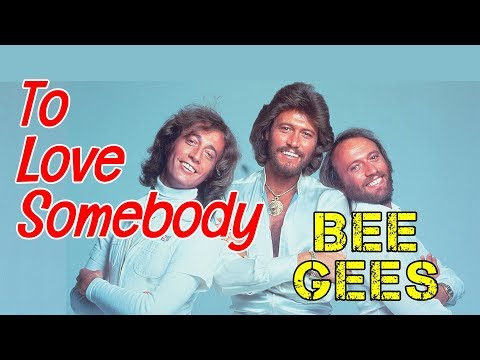 To Love Somebody - BEE GEES Karaoke HD