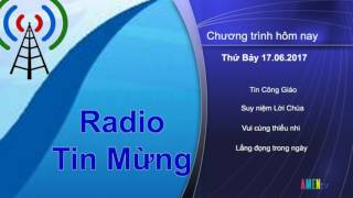 Radio Tin Mừng – Thứ Bảy 17.06.2017