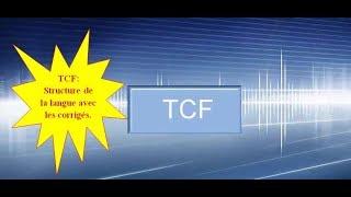 TCF : test de structure de la langue 2017 Vidéo 1 avec les corigés
