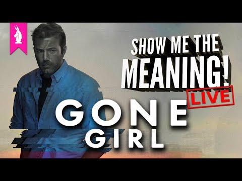 Gone Girl: Narrative vs Truth – Show Me The Meaning! LIVE