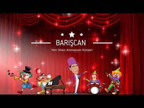 Barışcan BİRLİK ŞARKISI (Mini Disko Animasyon Konseri)