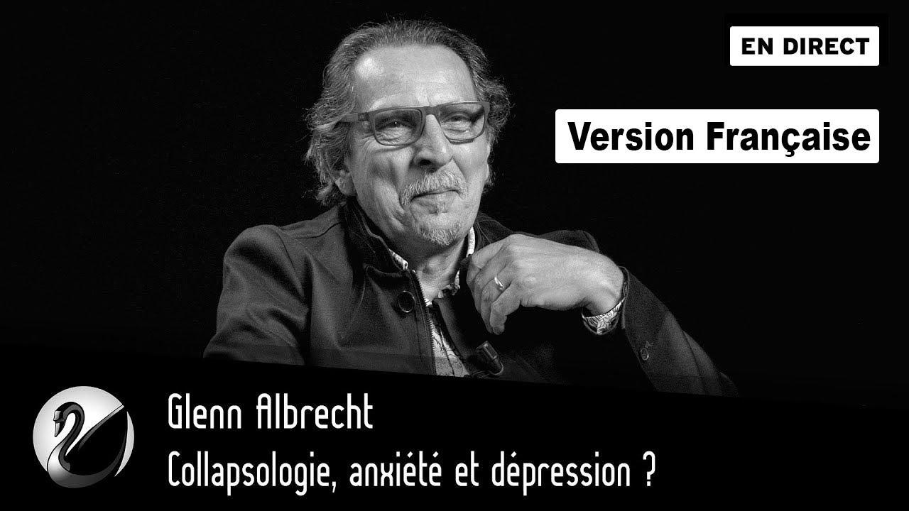 [ VF ] Collapsologie, anxiété et dépression ? Glenn Albrecht [EN DIRECT]