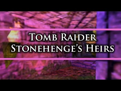 [TRLE] Tomb Raider - Stonehenge's Heirs