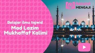 Cara Cepat Belajar Al-quran Tentang Mad Lazim Mukhaffaf Kalimi #bajuyulimengaji