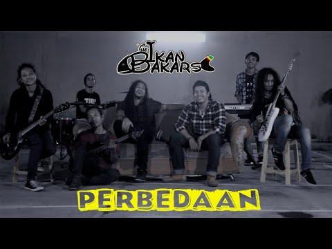 The Ikan Bakars - Perbedaan ( Official Music Video)