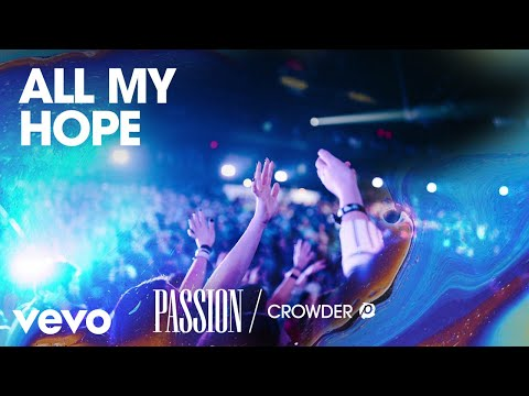 Passion - All My Hope (Live/Audio) ft. Crowder, Tauren Wells