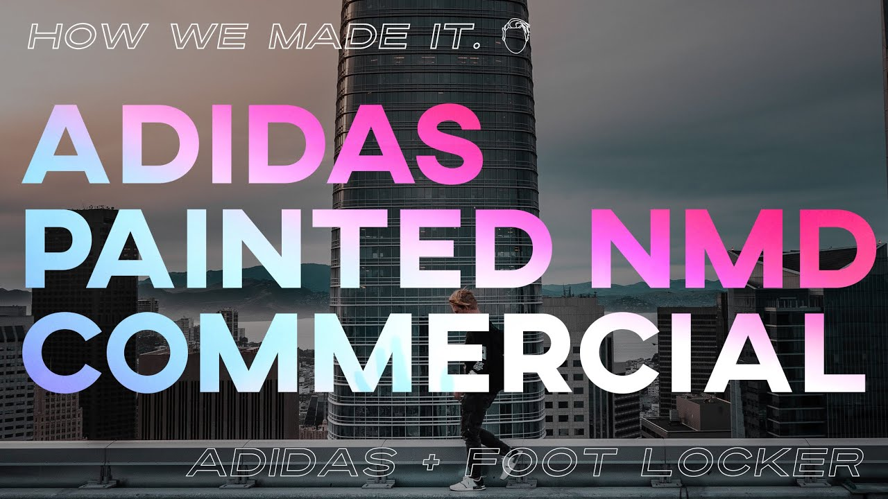 Adidas Painted Nmd Commercial How We Made It Episode 1 Youtube