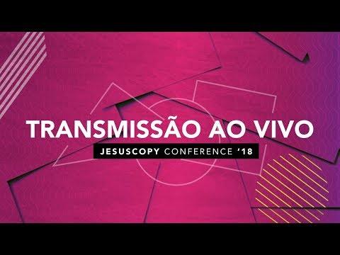 Dia 01 - Noite - Jesuscopy Conference 2018