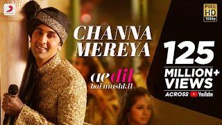 Download Channa Mereya -  Ae Dil Hai Mushkil | Karan Johar | Ranbir | Anushka | Pritam | Arijit Singh