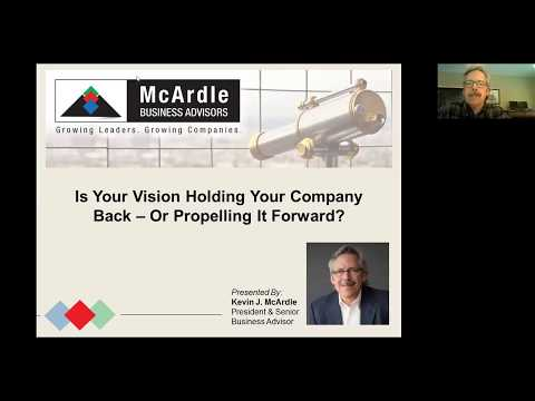 Is Your Vision Holding Your Company Back—or Propelling It Forward? - Kevin McArdle