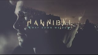 Hannibal || Way down we go