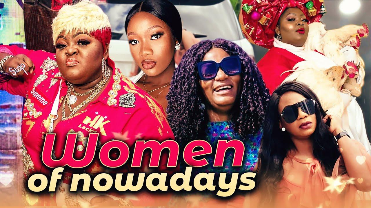 Download WOMEN OF NOWADAYS (Full Movie) Sonia Uche & Chinenye Nnebe 2020 Latest Nigerian Nollywood Hit Movie