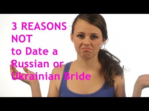 TOP3 Reasons Why NOT To Date A Russian Or Ukrainian Bride