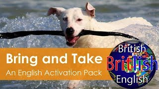 Bring orTake Verbs and Idioms - Activate Your English Skills