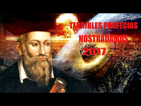 5 Terribles Profecías de Nostradamus 2017