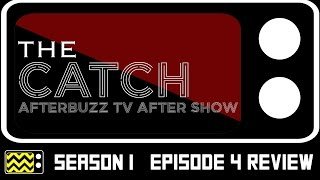 The Catch Season 1 Episode 4 Review & AfterShow   AfterBuzz TV