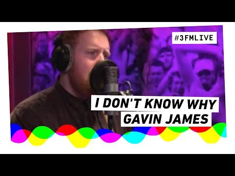 Gavin James - I Don't Know Why | 3FM Live