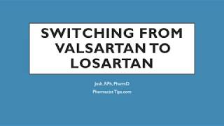 switching from valsartan to losartan