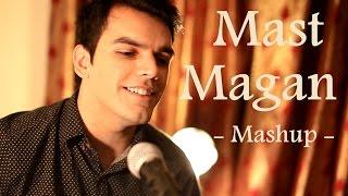 Mast Magan | Shukran Allah | Pee Loon (Acoustic Mashup)