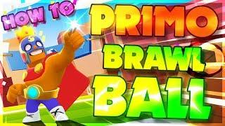 PRIMO OP! Brawl Stars - How To Use Primo in Brawl Ball
