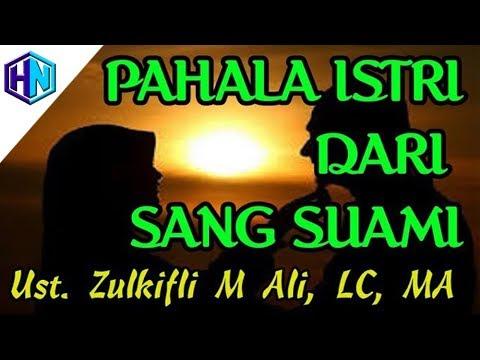 Pahala Sempurna Suami Untuk Istri || Ustadz Zulkifli M Ali, LC, MA