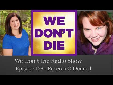 Episode 138 Rebecca O'Donnell - EVP and TransCommunication on We Don't Die Radio Show