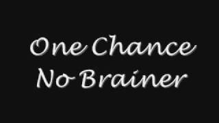 One Chance - No Brainer (+ Lyrics/DL)