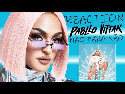 Pabllo Vittar - Não Para Não  REACTION + REVIEW